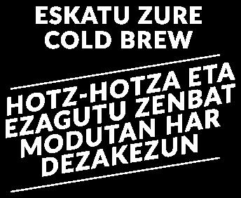 Eskatu zure Cold Brew hotz-hotza eta ezagutu zenbat modutan har dezakezun